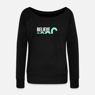 Loch Ness Believe | Loch Ness Monster - Women's Wideneck Sweatshirt