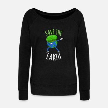 Earth-day Save The Earth - Earth Day - Women's Wideneck Sweatshirt