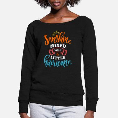 A Little Country Sunshine Mixed With A Little Hurricane - Women's Wide-Neck Sweatshirt
