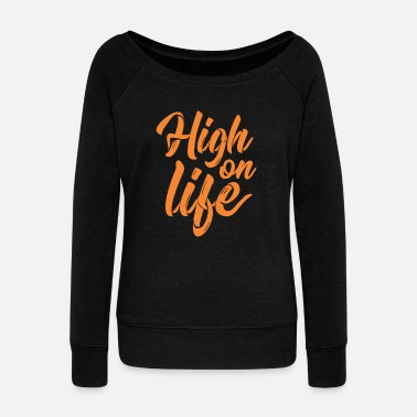 Highheels High On Life - Women's Wideneck Sweatshirt