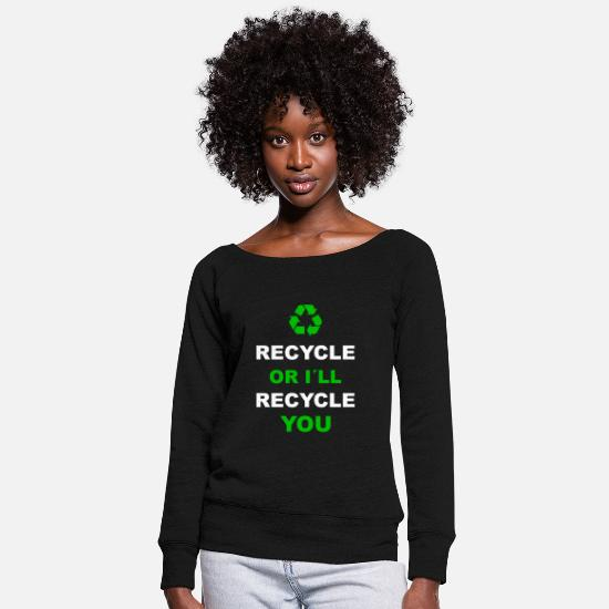 Earth Day Hoodies & Sweatshirts - Recycle recycling environment environmental gift - Women's Wide-Neck Sweatshirt black