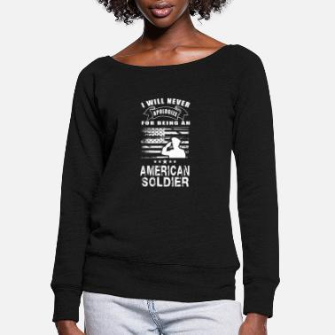 Miscellaneous American Soldier-I will never apologize being one - Women's Wide-Neck Sweatshirt