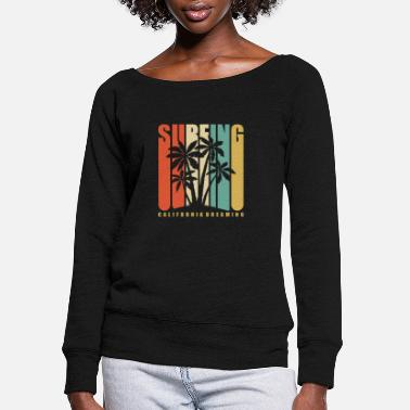 Girl Surfing California Dreaming - Women's Wide-Neck Sweatshirt