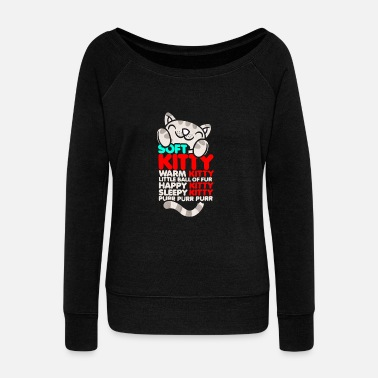 Soft Kitty Soft Kitty Warm Kitty - Women's Wideneck Sweatshirt