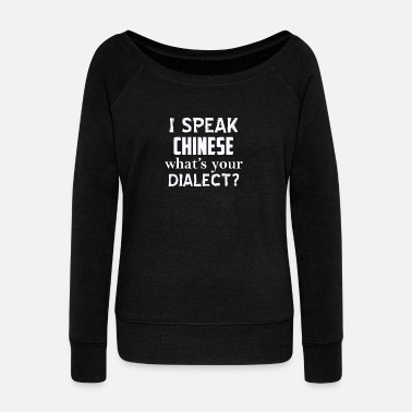 Dialect CHINESE dialect - Women's Wideneck Sweatshirt