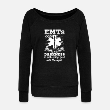EMT - Reach into the darkness to pull another hand - Women's Wide-Neck Sweatshirt