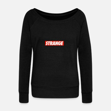 Strange STRANGE - Women's Wide-Neck Sweatshirt