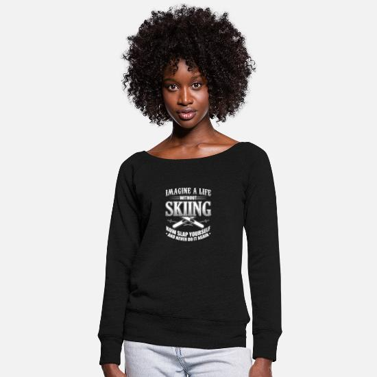 Ski Hoodies & Sweatshirts - Funny Ski Skiing Shirt Imagine Life - Women's Wide-Neck Sweatshirt black