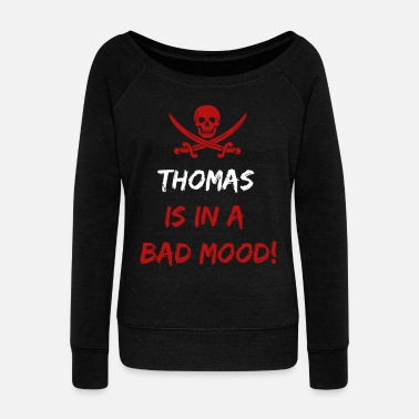 Mood Who is in a bad mood Thomas - Women's Wide-Neck Sweatshirt