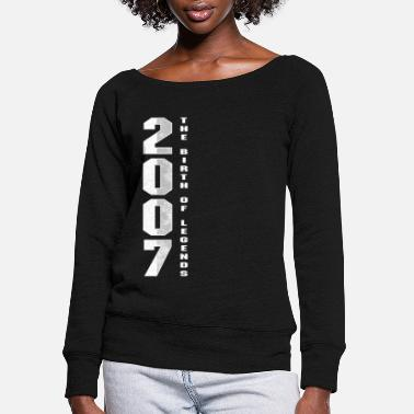 Occasion The Birth Of Legends 2007 13 th Birthday Gift - Women's Wide-Neck Sweatshirt