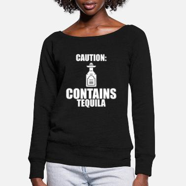 Caution Contains Tequila Gift Party - Women's Wide-Neck Sweatshirt