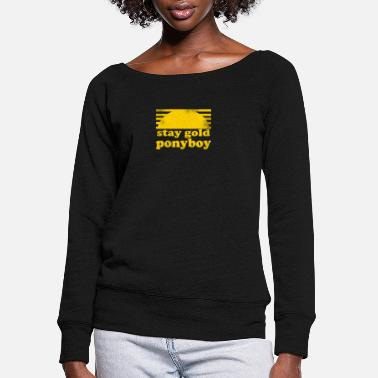 Gold Stay Gold Ponyboy The Outsiders Movie Book - Women's Wide-Neck Sweatshirt