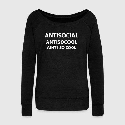 Antisocial - Women's Wideneck Sweatshirt