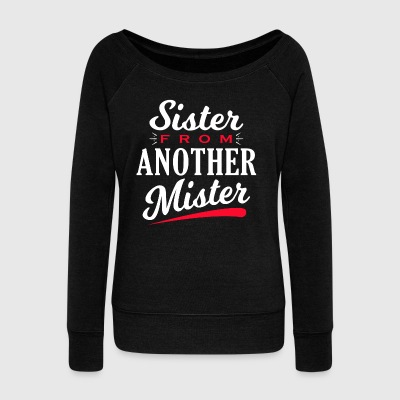 Sister from another Mister - Women's Wideneck Sweatshirt
