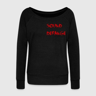 Sound Derange - Women's Wideneck Sweatshirt