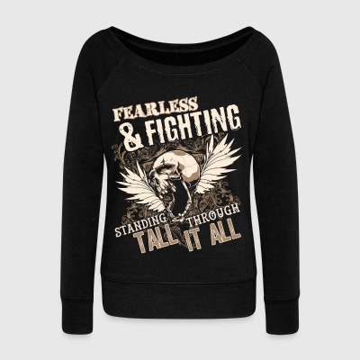 Fearless And Fighting T Shirt - Women's Wideneck Sweatshirt