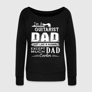 Guitarist Dad Shirt - Women's Wideneck Sweatshirt