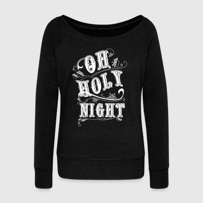 Oh holy night - Women's Wideneck Sweatshirt