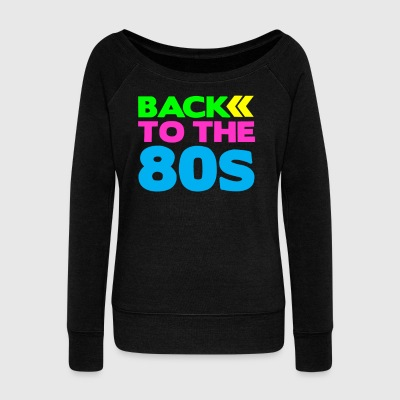 TO THE 80s BACK - Women's Wideneck Sweatshirt