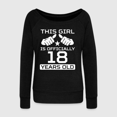 This Girl Is 18 Years Funny 18th Birthday - Women's Wideneck Sweatshirt