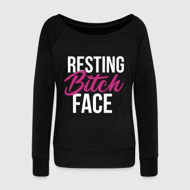 Resting bitch face - Women's Wideneck Sweatshirt