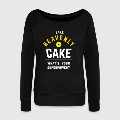 I Bake Heavenly Cake Superpower Shirt - Women's Wideneck Sweatshirt