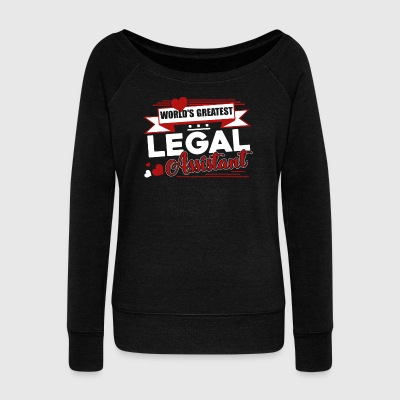 Greatest Legal Assistant Shirt - Women's Wideneck Sweatshirt