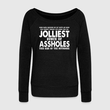 Jolliest Bunch of Assholes - Women's Wideneck Sweatshirt