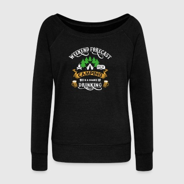 Weekend Forecast Camping Drinking Bachelor Party - Women's Wideneck Sweatshirt