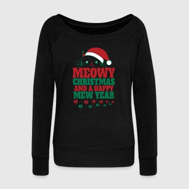 Meowy Christmas And A Happy New Year - Women's Wideneck Sweatshirt