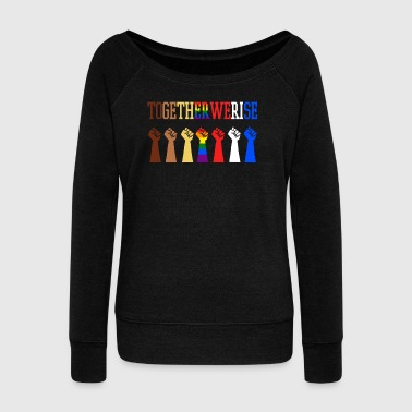 Together We Rise - Women's Wideneck Sweatshirt