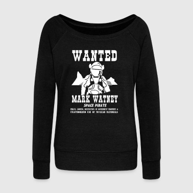 Mark Watney: Space Pirate - The Martian - Women's Wideneck Sweatshirt