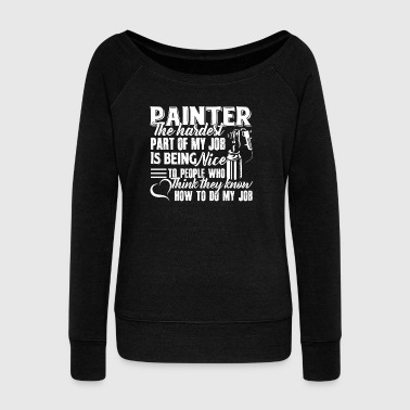 Painter Tee Shirt - Women's Wideneck Sweatshirt