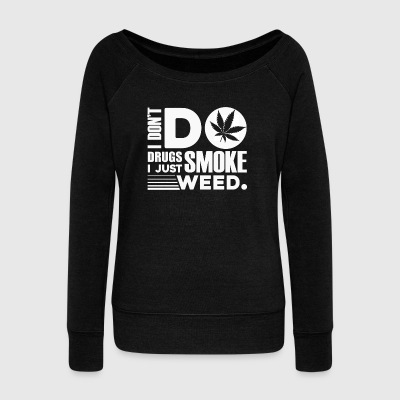 Smoke Weed Shirt - Women's Wideneck Sweatshirt