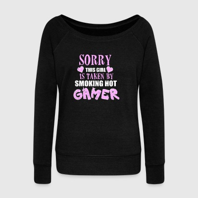 SORRY THIS GIRL IS TAKEN BY SMOKING HOT GAMER - Women's Wideneck Sweatshirt