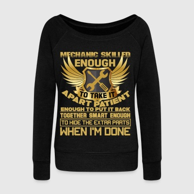 Mechanic Skilled Enough To Take It Apart T Shirt - Women's Wideneck Sweatshirt