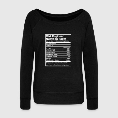 Civil Engineer Nutrition Facts Shirt - Women's Wideneck Sweatshirt