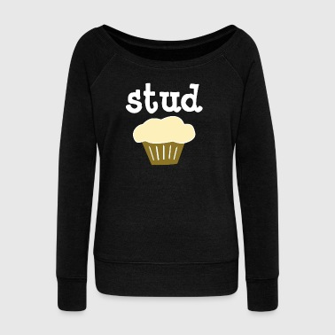 Stud Muffin - Women's Wideneck Sweatshirt