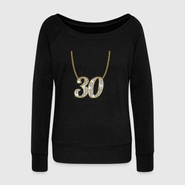 30 Birthday Necklace Gold Queen Princess Present - Women's Wideneck Sweatshirt