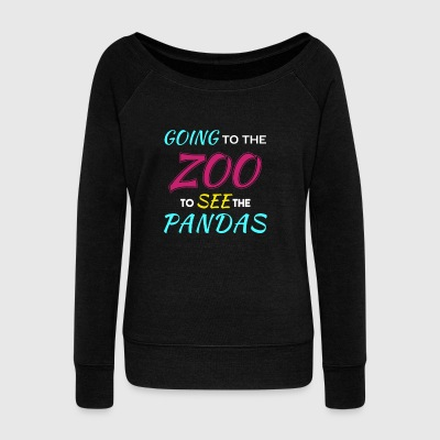 Going to the Zoo to See the Pandas - Women's Wideneck Sweatshirt