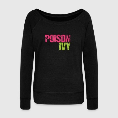 poison ivy - Women's Wideneck Sweatshirt