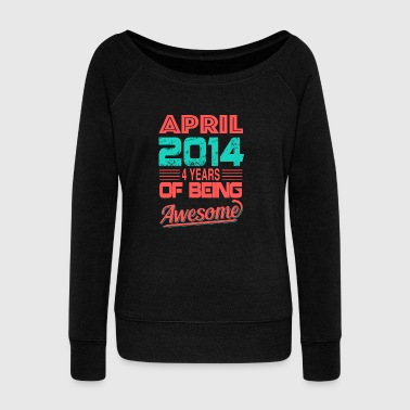 April 2014 4 years of being awesome - Women's Wideneck Sweatshirt