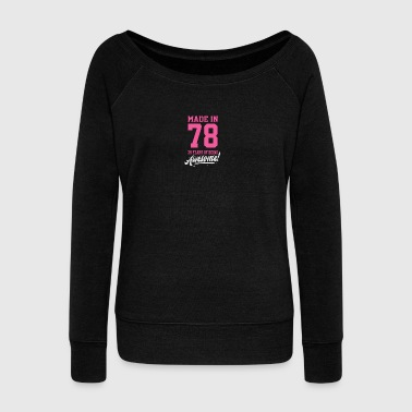 Birthday Made in 1978 - 39 years of being awesome - Women's Wideneck Sweatshirt