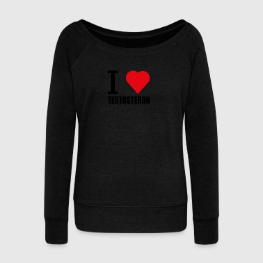 I LOVE TESTOSTERON schwarz - Women's Wideneck Sweatshirt