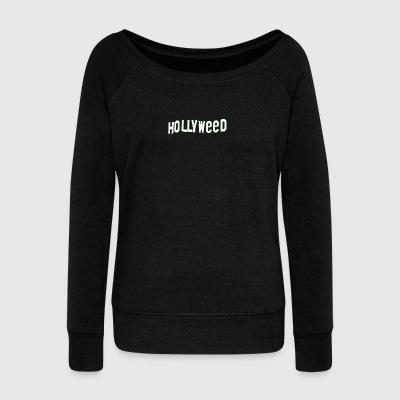 Hollyweed - Women's Wideneck Sweatshirt