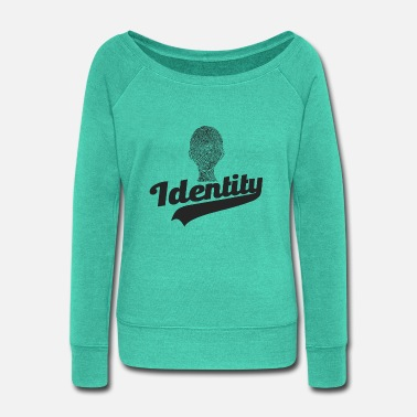 Identity Identity - Women's Wide-Neck Sweatshirt