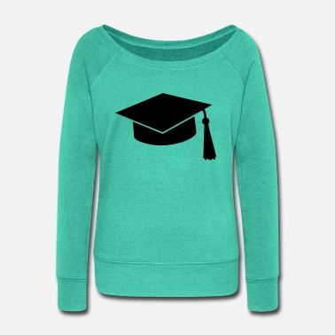 Laugh graduation hat - Women's Wide-Neck Sweatshirt