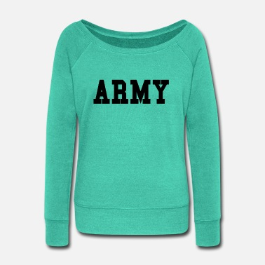 ARMY - Women's Wide-Neck Sweatshirt
