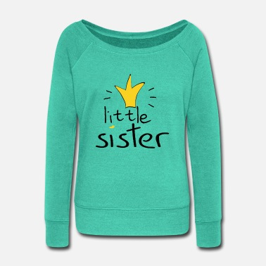 Sister - Women's Wide-Neck Sweatshirt