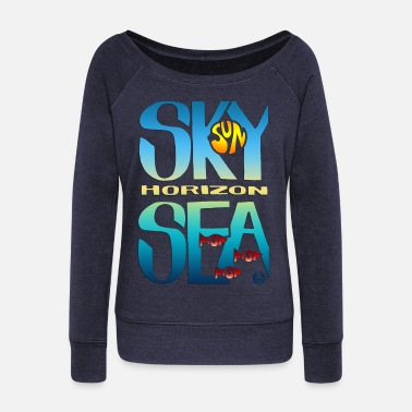 Sea And Sky - Women's Wide-Neck Sweatshirt